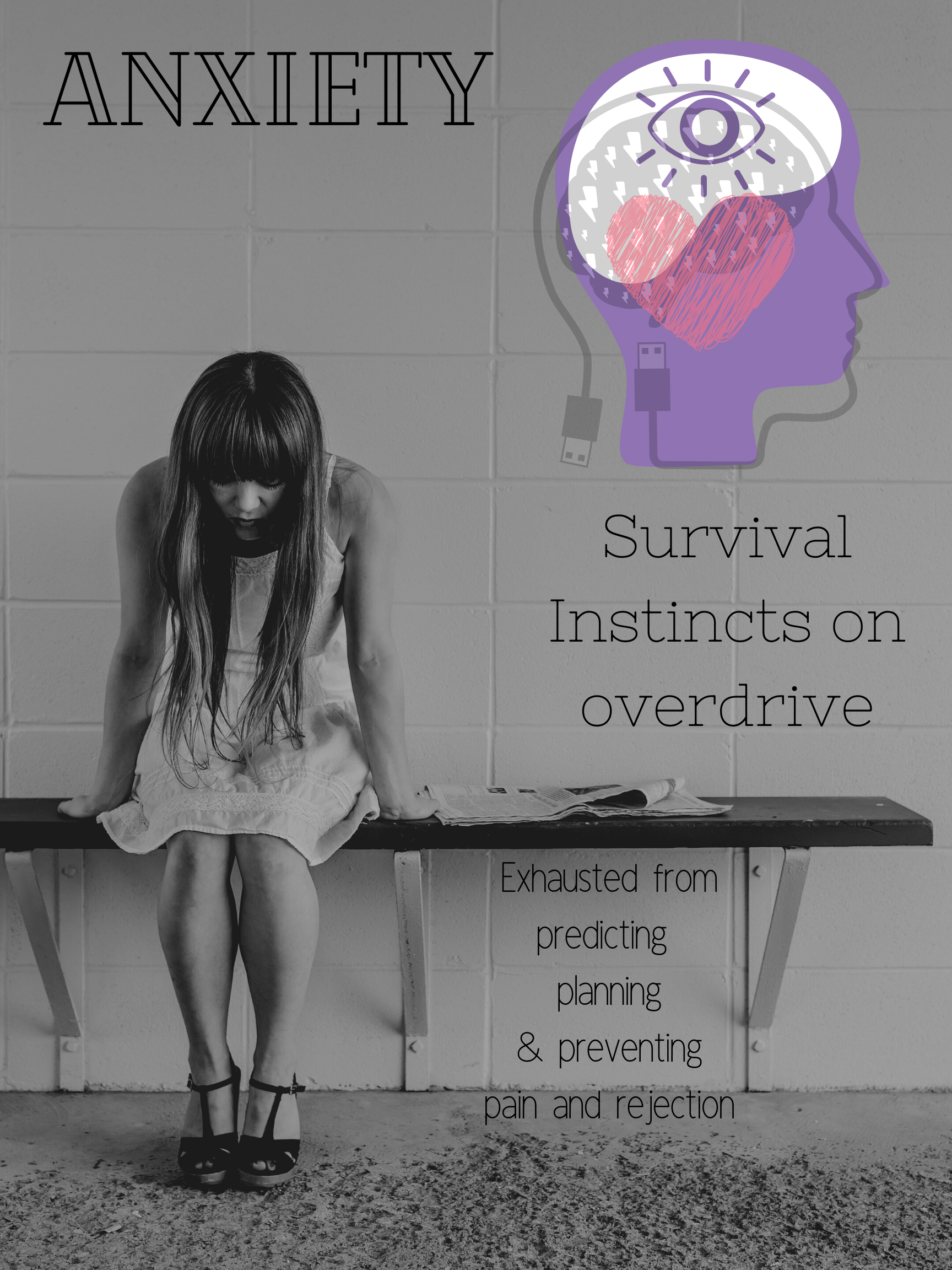 Anxiety means survival instincts on overdrive.